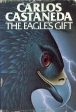 Castaneda: The Eagle's Gift